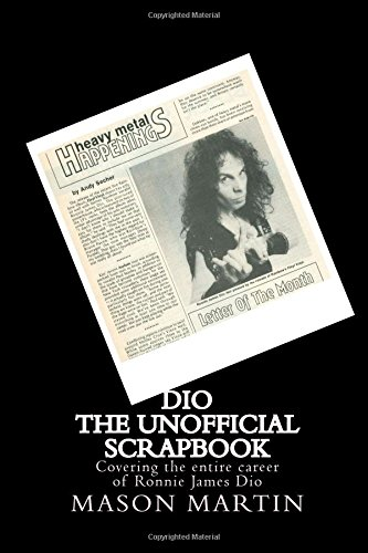 DIO The Unofficial Scrapbook: Covering the entire career of Ronnie James Dio