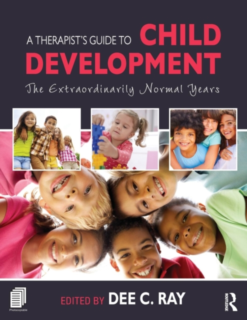 A Therapist's Guide to Child Development by Dee C. Ray, ISBN: 9781138828971