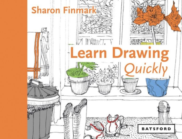 Learn Drawing Quickly by Sharon Finmark, ISBN: 9781849943109