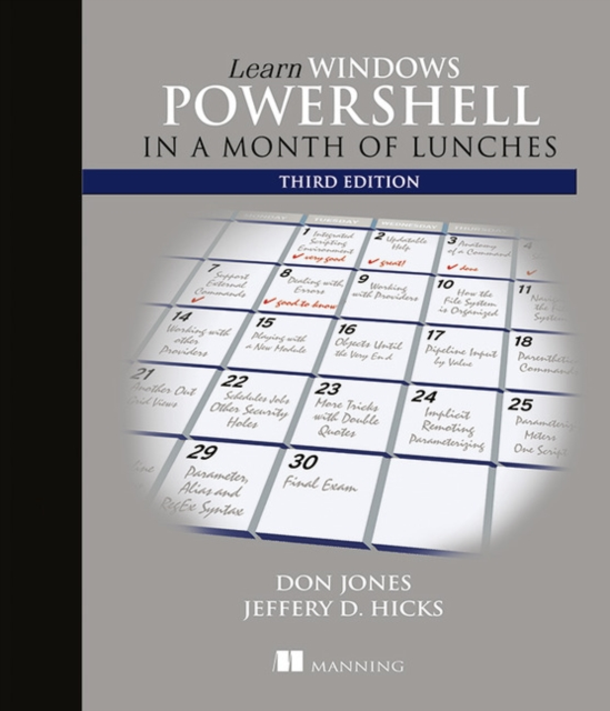 Learn Windows Powershell in a Month of Lunches by Donald W Jones, ISBN: 9781617294167