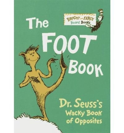 [The Foot Book: Dr. Seuss's Wacky Book of Opposites] [by: Dr. Seuss] by Dr. Seuss, ISBN: 9780375808401