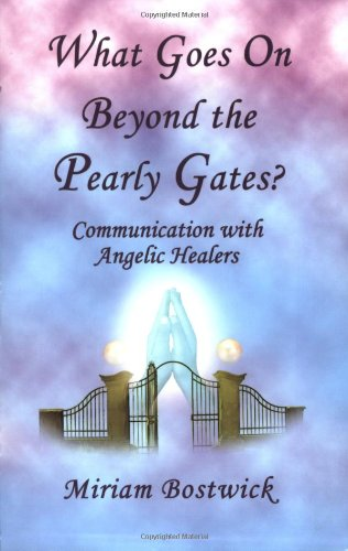 What Goes on Beyond the Pearly Gates?