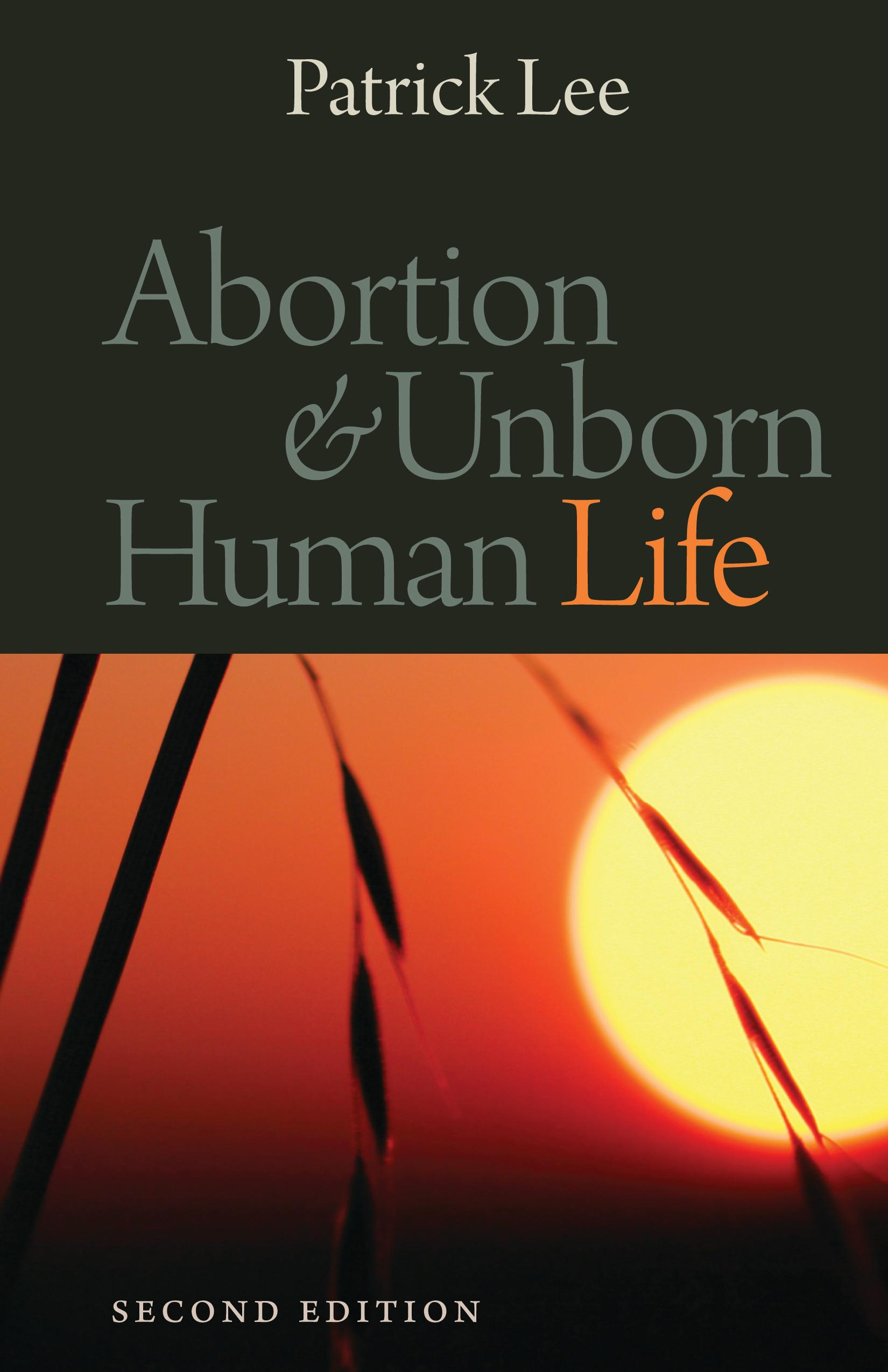 Abortion and Unborn Human Life, Second Edition