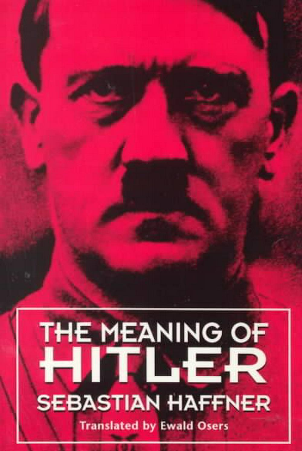 an analysis of the book the meaning of hitler by sebastian haffner The meaning of hitler: sebastian haffner: 9781842121948: books - amazonca the meaning of hitler and over one million other books are available for amazon kindle.