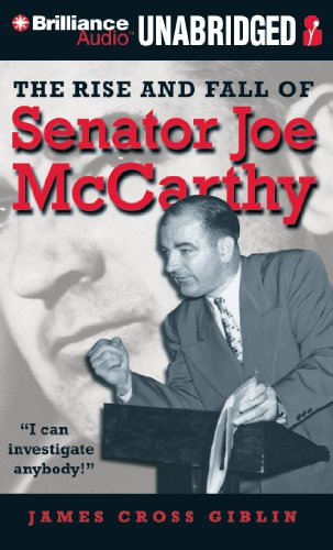the rise and fall of mccarthyism The rise and fall of senator joe mccarthy by james cross giblin to help put the right book in each reader's hands, consider the following comprehensive text complexity analyses within your instructional plans.