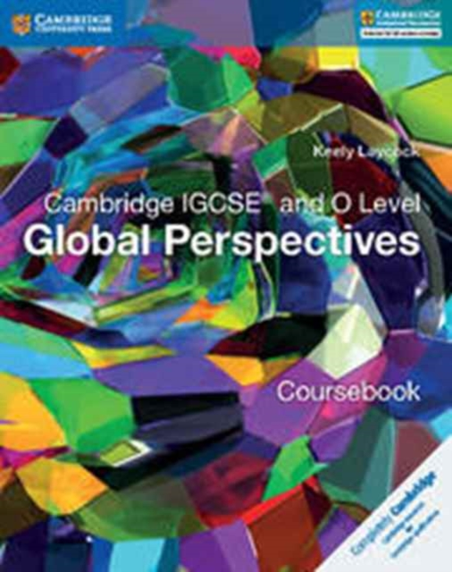 Cambridge IGCSE® and O Level Global Perspectives Coursebook (Cambridge International IGCSE) by Keely Laycock, ISBN: 9781316611104