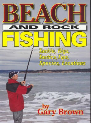Beach and Rock Fishing by Gary Brown, ISBN: 9781865130811