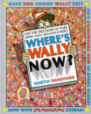 Where's Wally Now?: 10th Anniversary Special Edition by Martin Handford, ISBN: 9780744555370