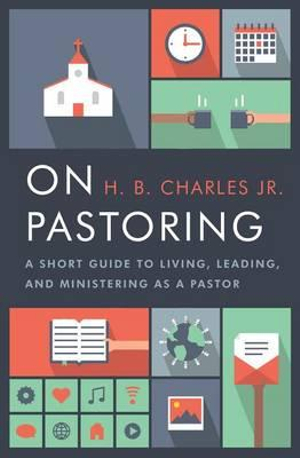 On PastoringA Short Guide to Living, Leading, and Ministeri...