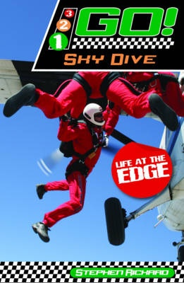 Sky Dive: Life at the Edge (321 Go!) by Stephen Rickard, ISBN: 9781841677859