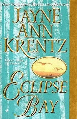 Eclipse Bay by Jayne Ann Krentz, ISBN: 9780515128017
