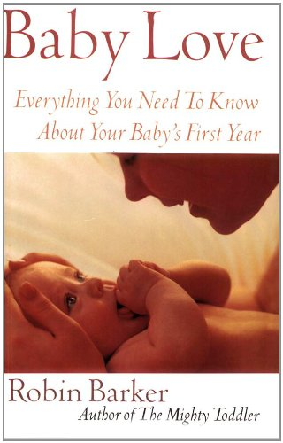 Baby Love: Everything You Need to Know about Your Baby