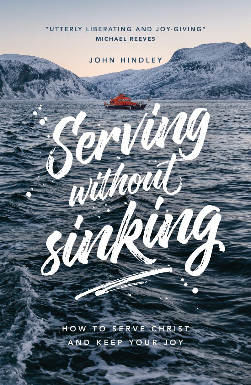 Serving Without Sinking by John Hindley, ISBN: 9781908762351