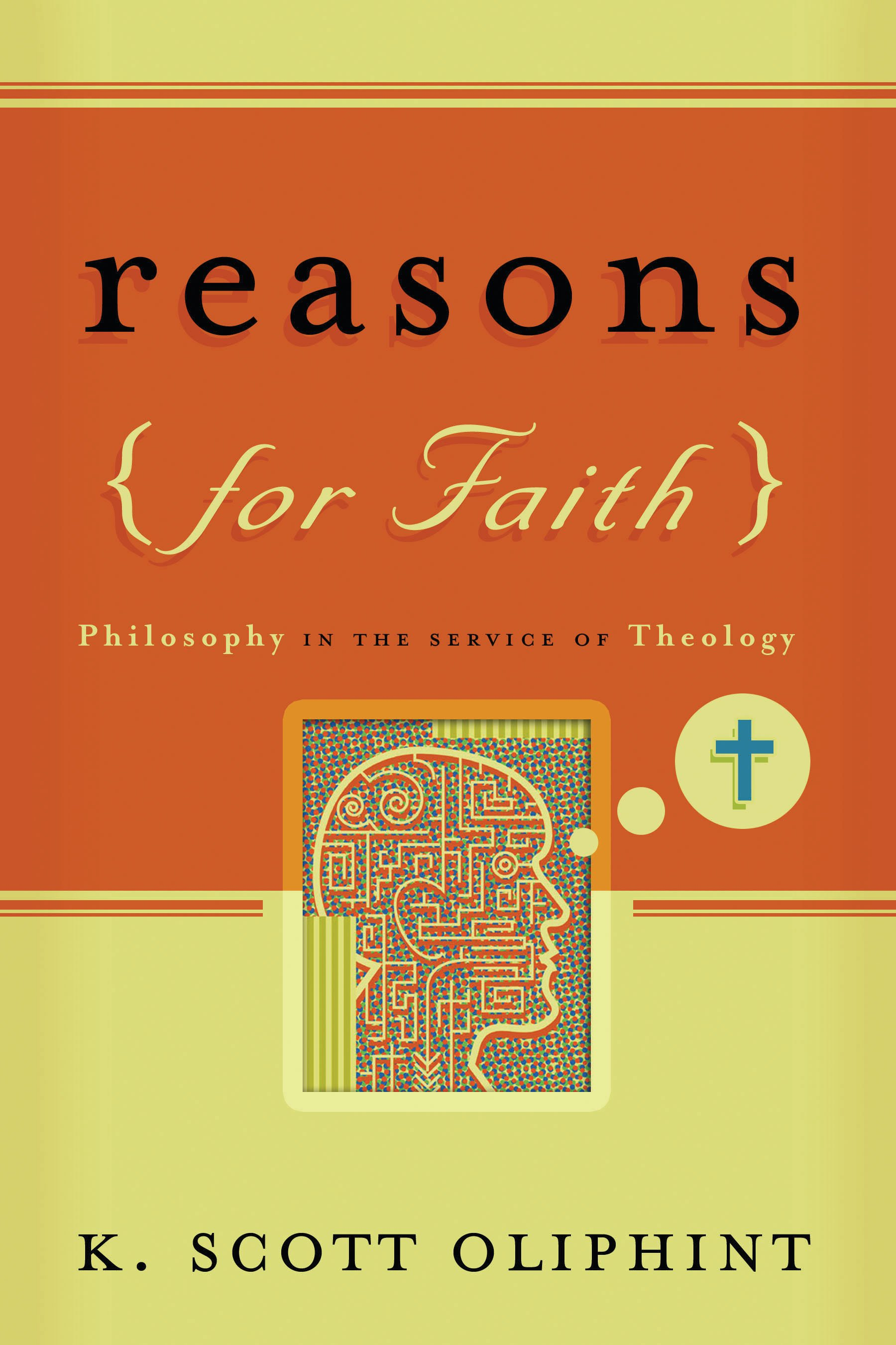 Reasons for Faith by K Scott Oliphint, ISBN: 9780875526454
