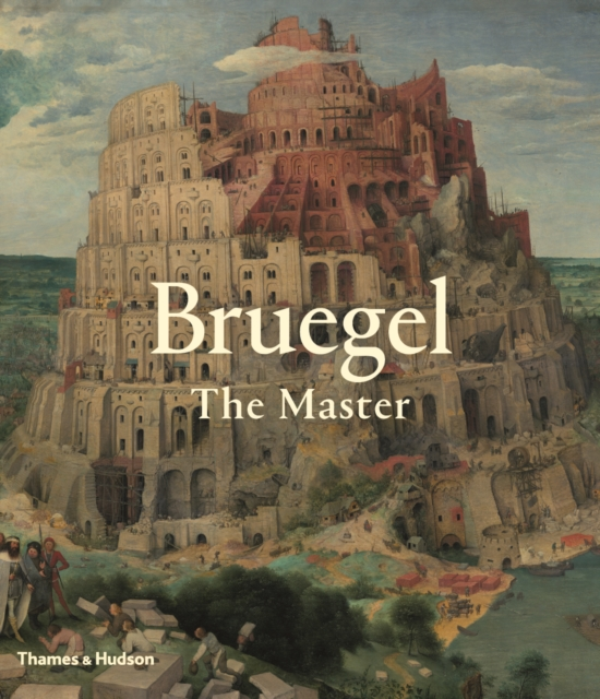 Pieter Bruegel the Elder by Elke Oberthaler,Sabine Penot,Manfred Sellink,Prof Ron Spronk, ISBN: 9780500239841
