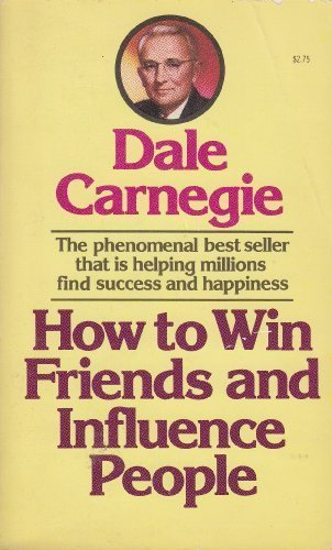 How to Win Friends & Influence People by Dale Carnegie, ISBN: 9780671424183