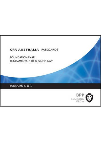 CPA Australia Fundamentals of Business Law: Passcards by BPP Learning Media, ISBN: 9781472739674