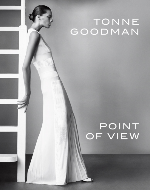 Point of View: Four Decades of Defining Style by Tonne Goodman, ISBN: 9781419734588