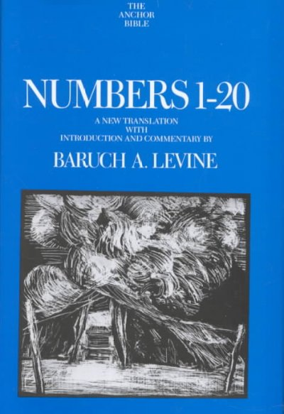 Numbers 1-20: A New Translation (Anchor Bible Series, Vol. 4A) by Baruch A. Levine, ISBN: 9780385156516