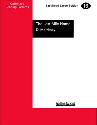 The Last Mile Home (1 Volume Set) by Di Morrissey, ISBN: 9781459622326