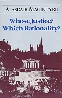 Whose Justice? Which Rationality? by Alasdair MacIntyre, ISBN: 9780268019440