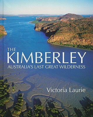 The Kimberley by Victoria Laurie, ISBN: 9781921401329
