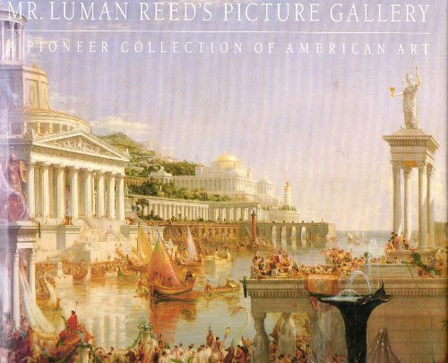 Mr. Luman Reed's Picture Gallery by Ella M. Foshay, ISBN: 9780810937512