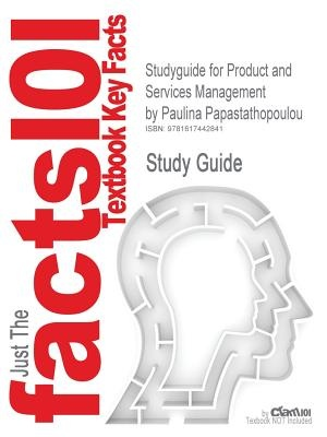 Outlines & Highlights for Product and Services Management by Paulina Papastathopoulou, ISBN