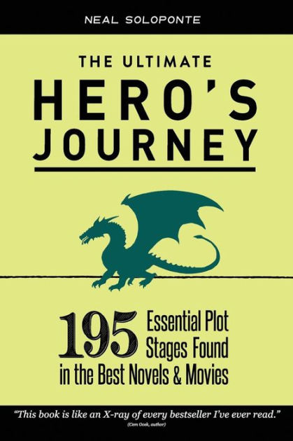 The Ultimate Hero's Journey: 195 Essential Plot Stages Found in the Best Novels & Movies by Neal Soloponte, ISBN: 9781548628246