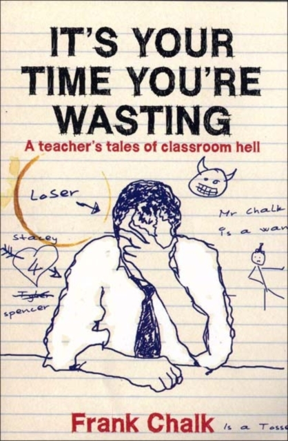 It's Your Time You're Wasting by Frank Chalk, ISBN: 9780955285400