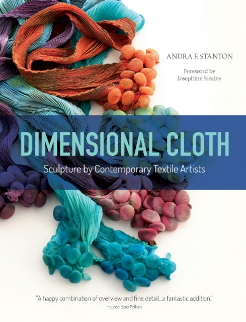 Dimensional ClothSculpture by Contemporary Textile Artists