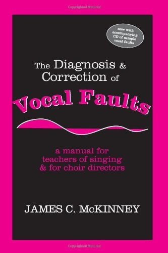 Diagnosis and Correction of Vocal Faults by James C McKinney, ISBN: 9781577664031