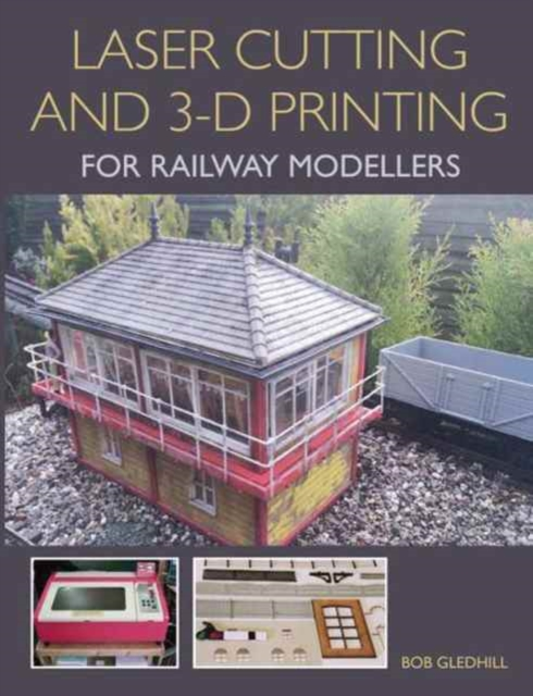 Laser Cutting in 3-D Printing for Railway Modellers