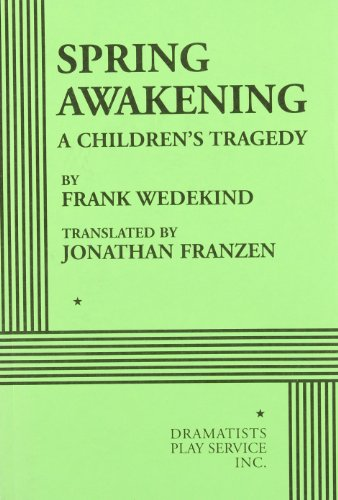 an analysis of the main themes in spring awakening by frank wedekind Premiering in 1906, spring awakening by frank wedekind follows the sexual awakening of a group of 14-yr olds the source for a broadway musical the 13 members of the cast may speak in starchy language and wear old-fashioned clothes, but sexual discovery, parental pressure, and youthful angst.