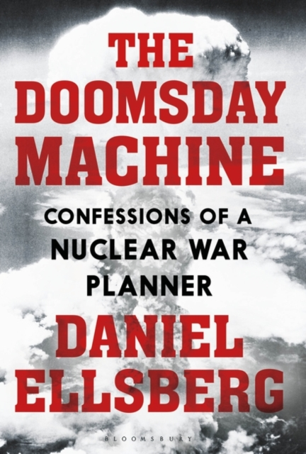 The Doomsday MachineConfessions of a Nuclear War Planner