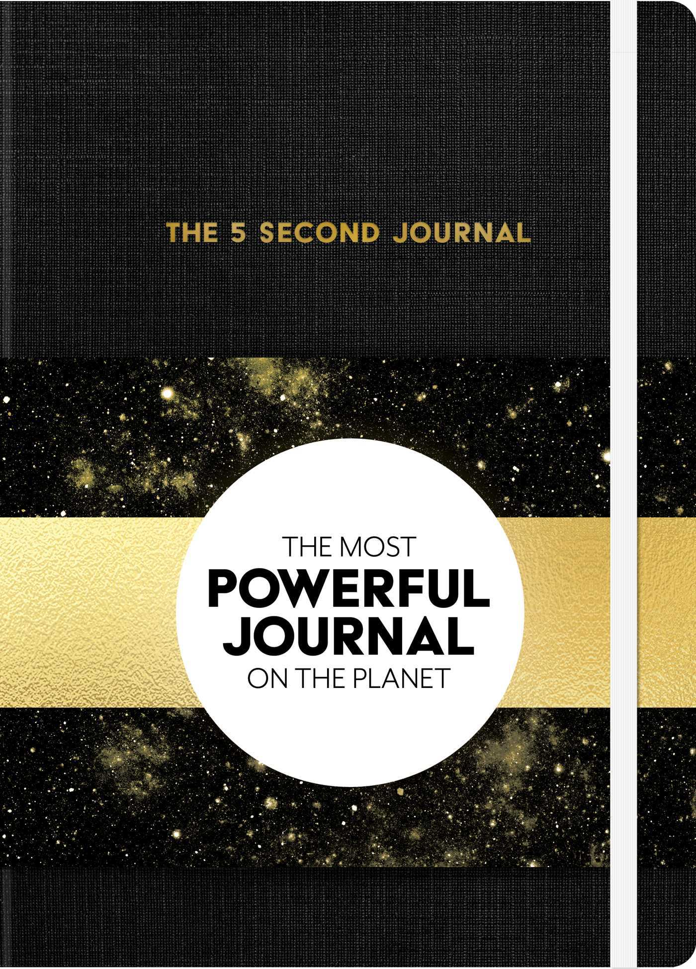 The 5 Second Journal: The Most Powerful Journal on the Planet