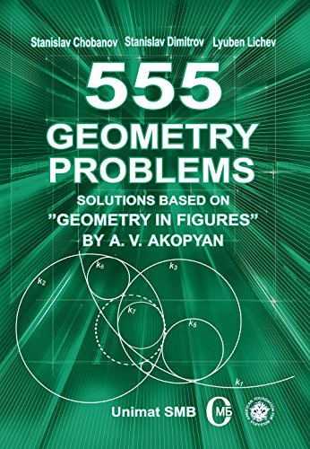 "555 Geometry Problems. Solutions Based on ""Geometry in Figures"" by A. V. Akopyan"