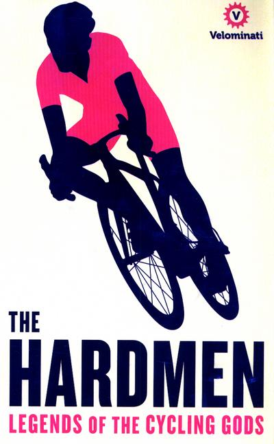 The HardmenLegends of the Cycling Gods