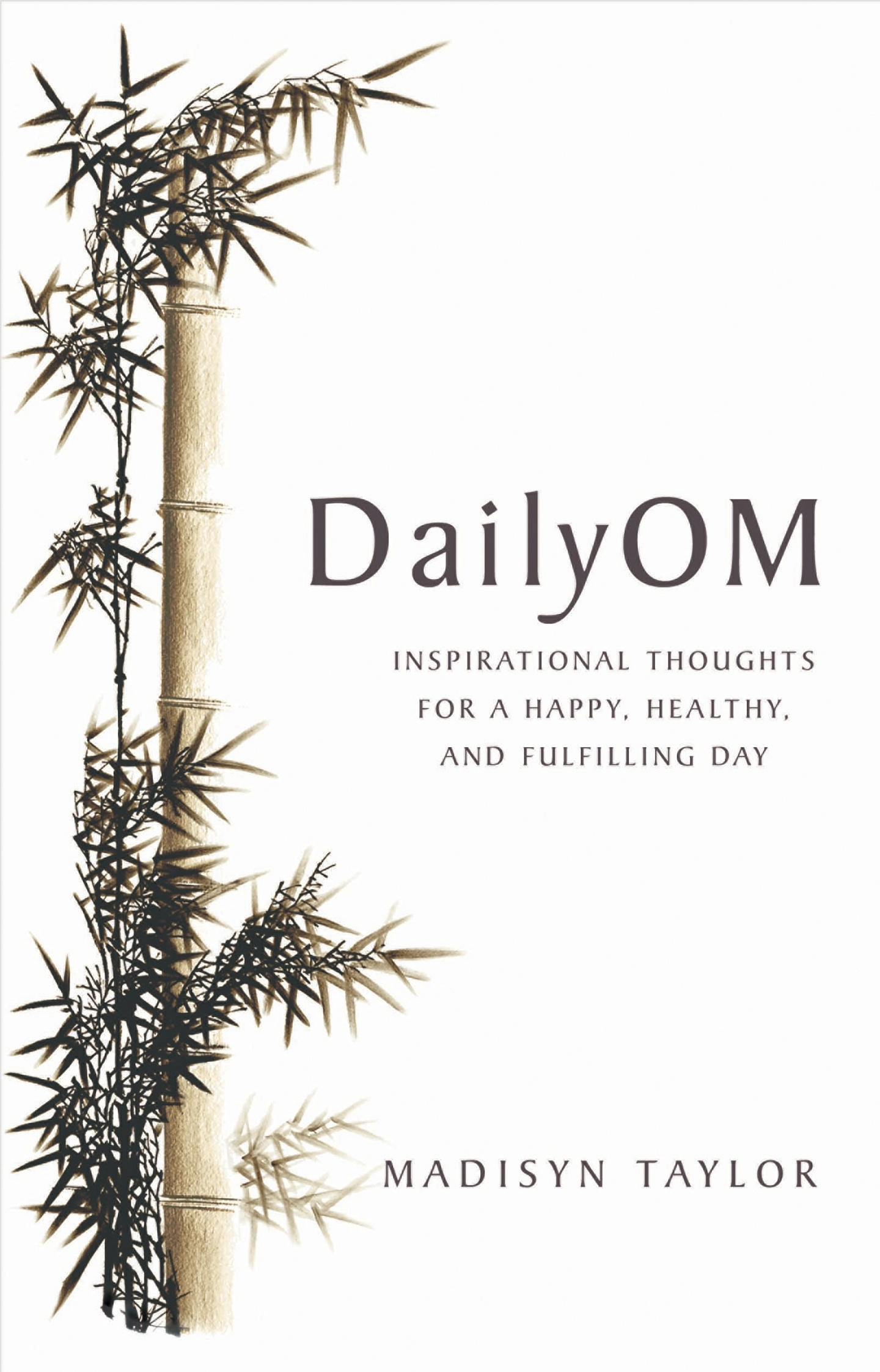 Daily OM: Inspirational Thoughts for a Happy, Healthy and Fulfilling Day