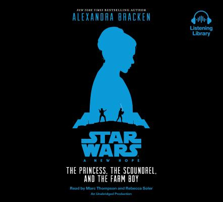 Star Wars: A New Hope the Princess, the Scoundrel, and the Farm Boy by Alexandra Bracken R J Palacio, ISBN: 9781101891995