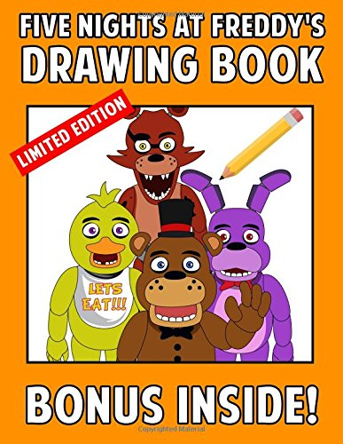 Five Nights At Freddy's Drawing Book: How to Draw Five Nights at Freddy's Book with Freddy, Foxy, Chica and MORE Characters Than Ever Great FNAF ... (Unofficial): Volume 1 (FNAF Art Books)