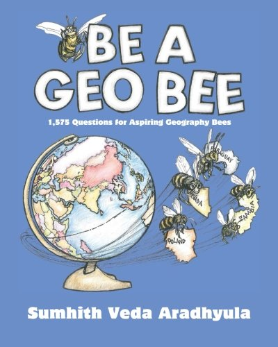 Be a Geo Bee1,575 Questions for Aspiring Geography Bees