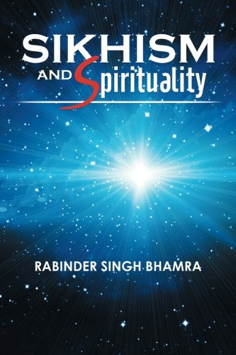Sikhism and Spirituality by Rabinder Singh Bhamra, ISBN: 9781503572409