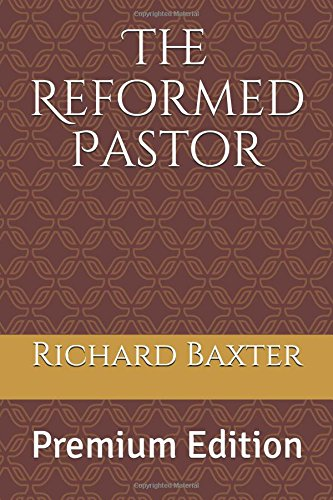 The Reformed Pastor: Premium Edition