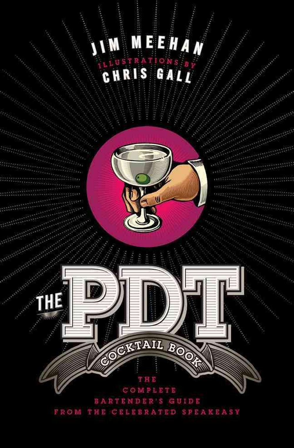 The PDT Cocktail Book by Jim Meehan, ISBN: 9781402779237