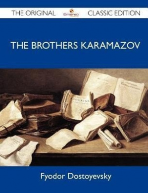 The Brothers Karamazov - The Original Classic Edition