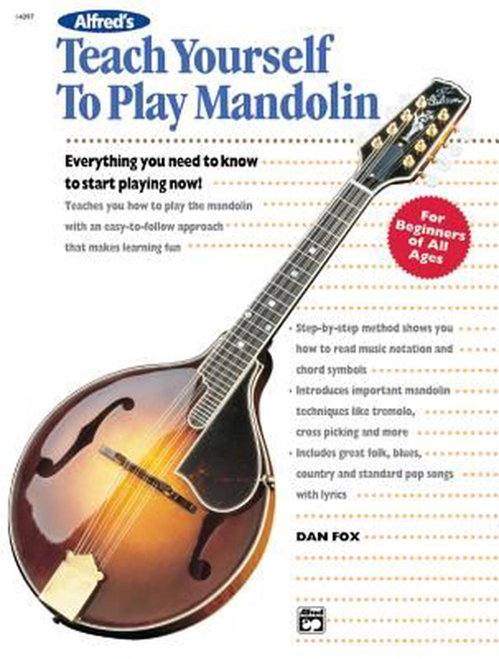 Alfred's Teach Yourself to Play Mandolin: Everything You Need to Know to Start Playing Now! by Dan Fox, ISBN: 9780739002865