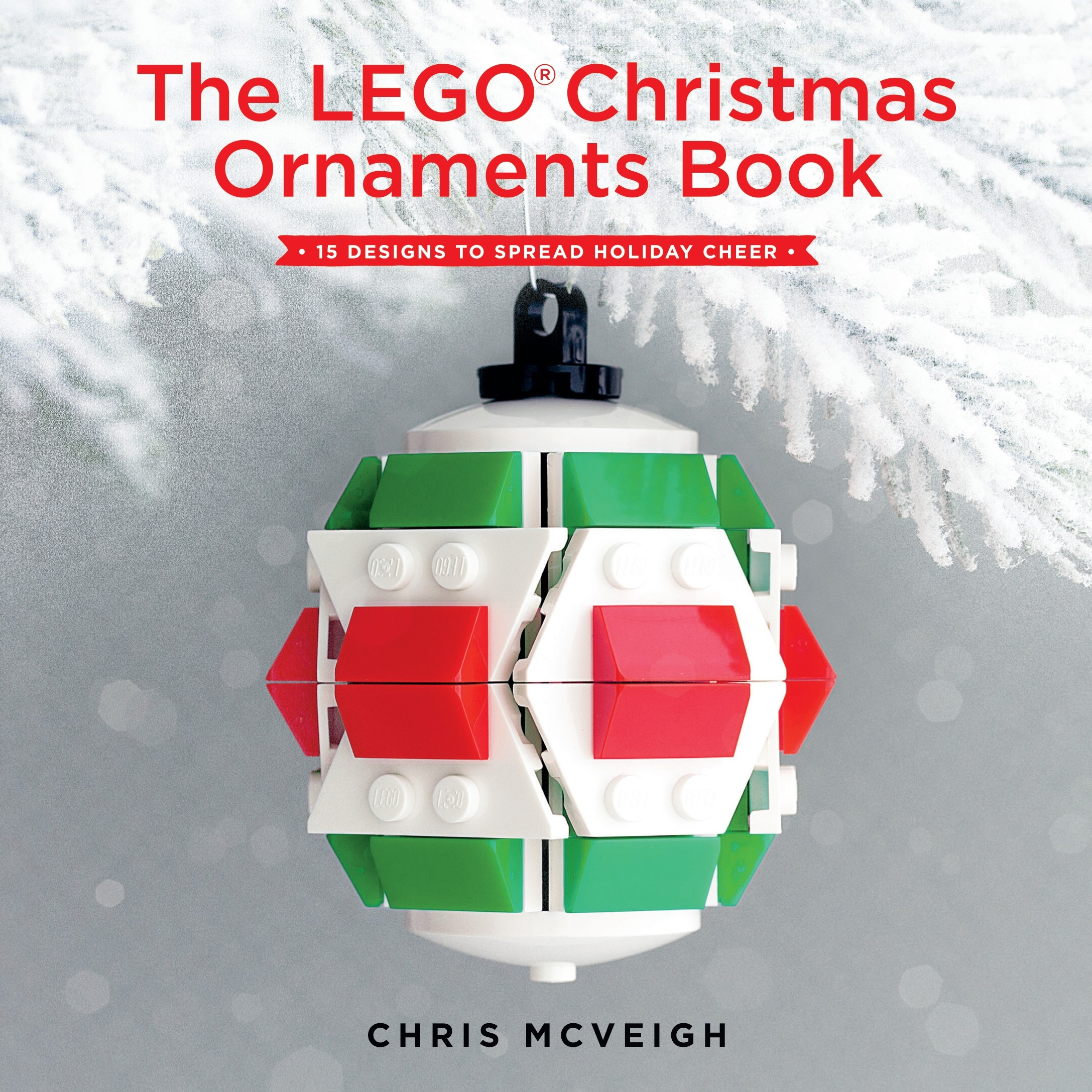The LEGO Christmas Ornaments Book by Chris McVeigh, ISBN: 9781593277666