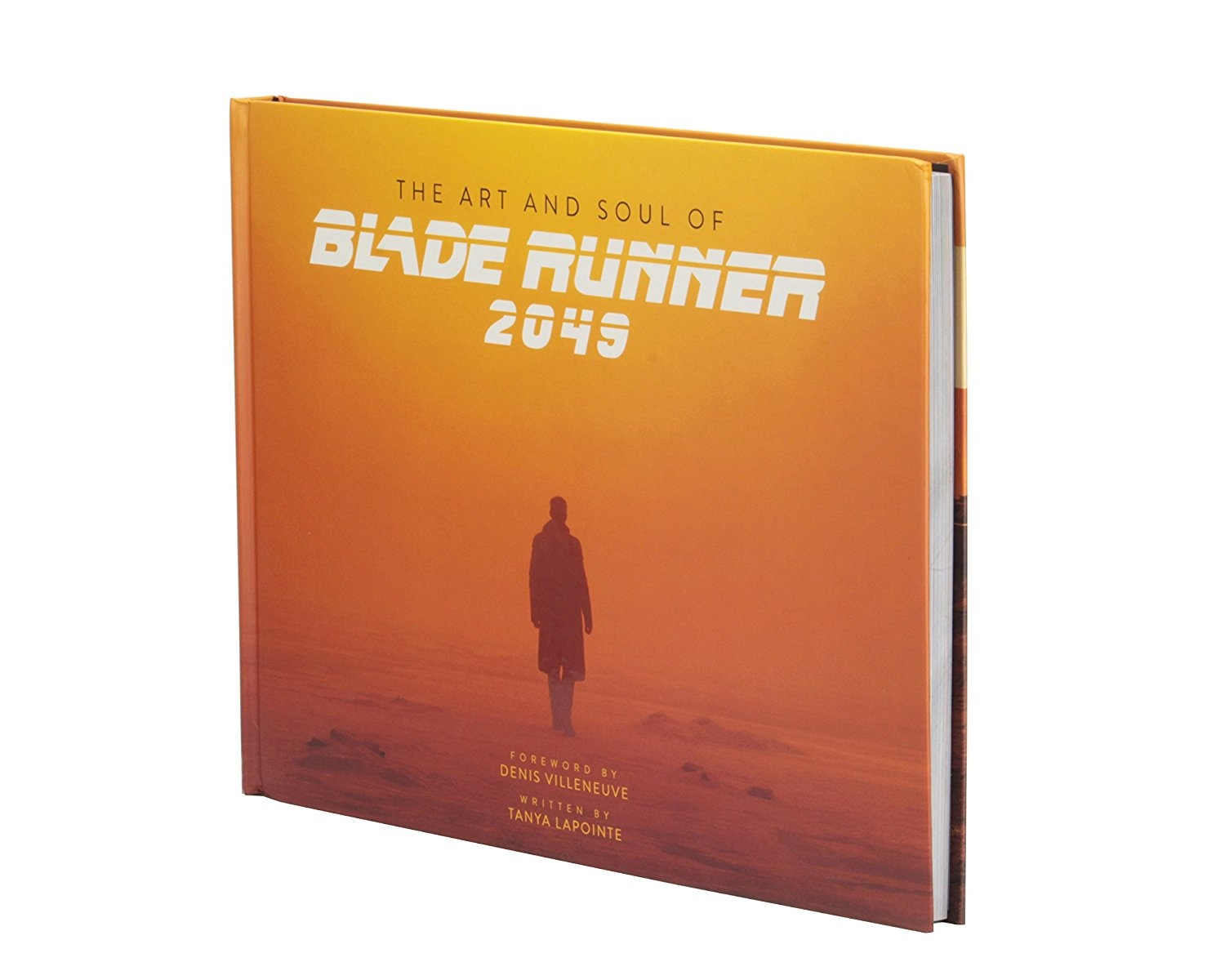 The Art and Soul of Blade Runner 2049 by Tanya Lapointe, ISBN: 9781629399089