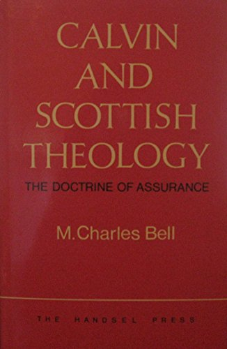 Calvin and Scottish Theology: The Doctrine of Assurance